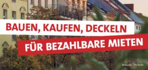 Bauen, kaufen, deckeln. Unser Programm für bezahlbare Mieten in Berlin.